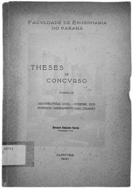 Tese elaborada por Eduardo Fernando Chaves para o concurso para professor da Faculdade de Engenharia do Paraná, 1930. acervo: Biblioteca Pública do Paraná.